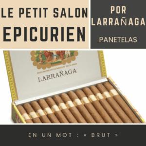 Le Salon des Epicuriens - Por Larrañaga Panetelas